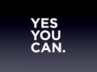 http://www.noelshack.com/2012-28-1342117968-Yes-You-Can.png