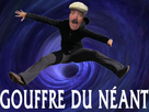 http://image.noelshack.com/fichiers/2018/05/7/1517780793-risitas-gouffre-neant.png