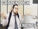 https://image.noelshack.com/minis/2018/26/4/1530207934-goodenough-ending.png